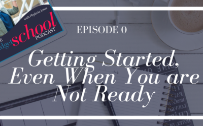 Episode 0:Getting Started, Even When You are Not Ready