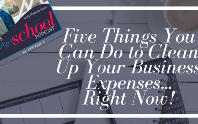S1E4:Five Things You Can Do to Clean Up Your Business Expenses… RIGHT NOW!