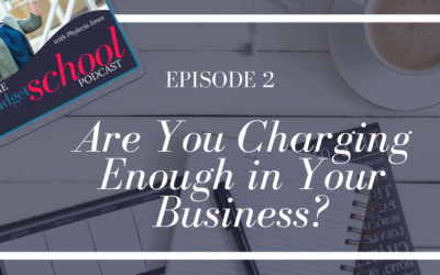 Episode 2:Are You Charging Enough in Your Business?
