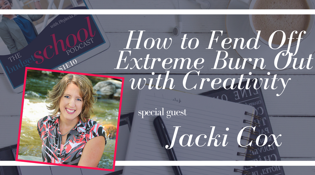 S1E10:How to Fend Off Extreme Burn Out with Creativity with Jacki Cox