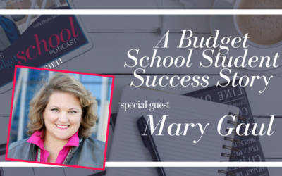 S1E11:A Budget School Student Success Story with Mary Gaul